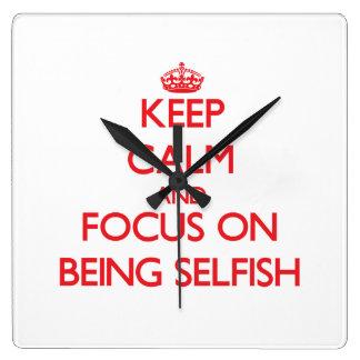 Guarde la calma y el foco en ser egoísta reloj