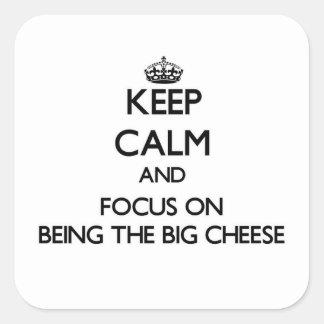 Guarde la calma y el foco en ser el queso grande calcomanías cuadradass