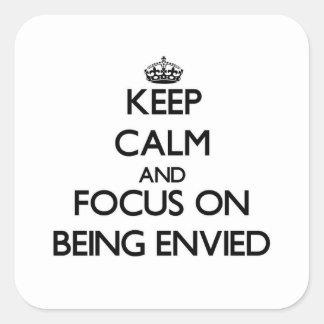 Guarde la calma y el foco en SER ENVIDIADO Pegatina Cuadradas Personalizada