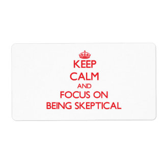 Guarde la calma y el foco en ser escéptico etiquetas de envío