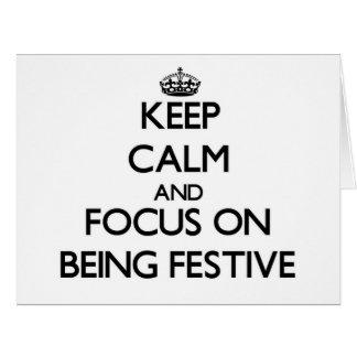 Guarde la calma y el foco en ser festivo