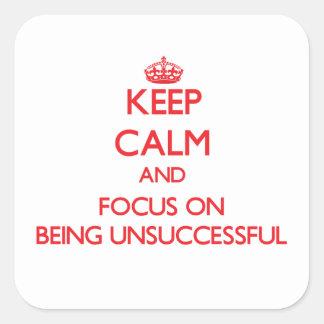 Guarde la calma y el foco en ser fracasado pegatinas cuadradas