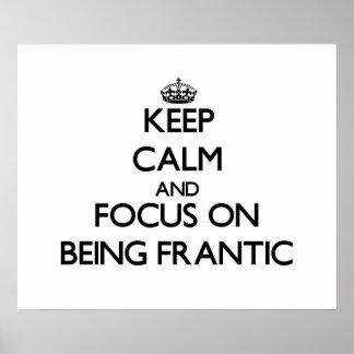 Guarde la calma y el foco en ser frenético poster