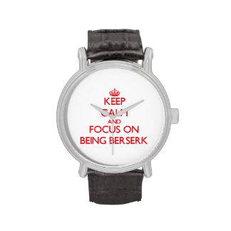 Guarde la calma y el foco en ser frenético relojes de pulsera