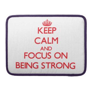 Guarde la calma y el foco en ser fuerte funda macbook pro