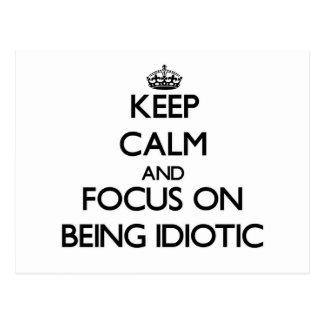 Guarde la calma y el foco en ser idiota postal
