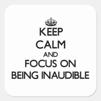Guarde la calma y el foco en ser inaudible colcomanias cuadradases