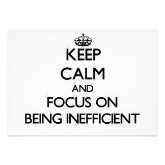 Guarde la calma y el foco en ser ineficaz