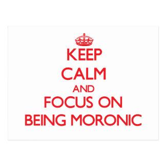 Guarde la calma y el foco en ser morónico postal