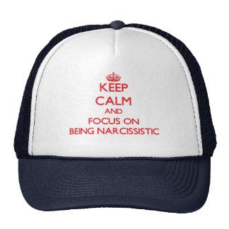 Guarde la calma y el foco en ser narcisista gorras