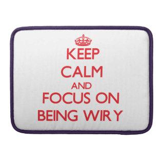 Guarde la calma y el foco en ser nervudo fundas para macbook pro