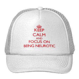 Guarde la calma y el foco en ser neurótico gorros bordados