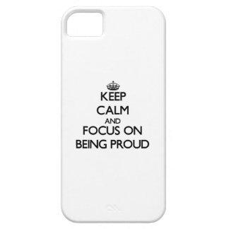 Guarde la calma y el foco en ser orgulloso iPhone 5 cárcasa