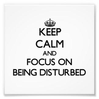 Guarde la calma y el foco en ser perturbado