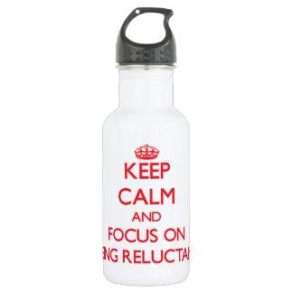 Guarde la calma y el foco en ser reacio