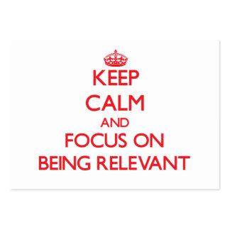 Guarde la calma y el foco en ser relevante