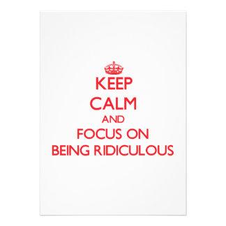 Guarde la calma y el foco en ser ridículo