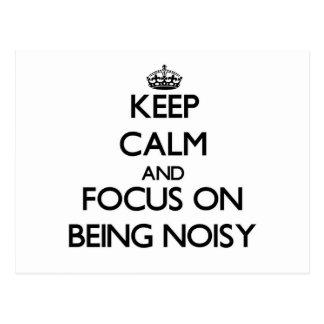 Guarde la calma y el foco en ser ruidoso postal