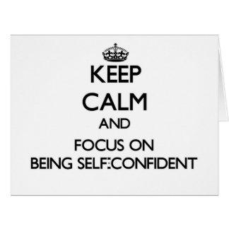 Guarde la calma y el foco en ser seguro de sí mism