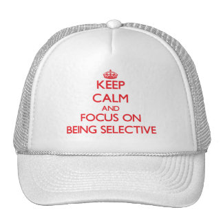 Guarde la calma y el foco en ser selectivo