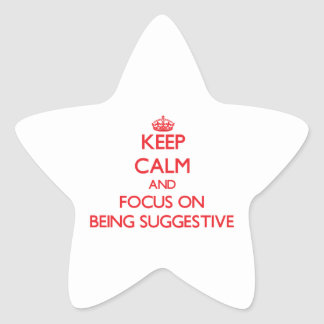 Guarde la calma y el foco en ser sugestivo pegatina en forma de estrella