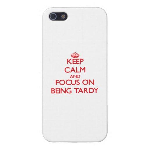Guarde la calma y el foco en ser tardío iPhone 5 cárcasa