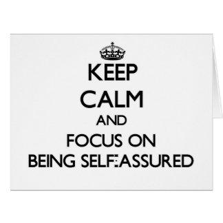 Guarde la calma y el foco en ser Uno mismo-Confiad