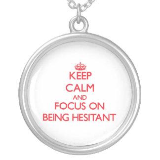 Guarde la calma y el foco en ser vacilante
