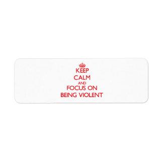 Guarde la calma y el foco en ser violento etiqueta de remite