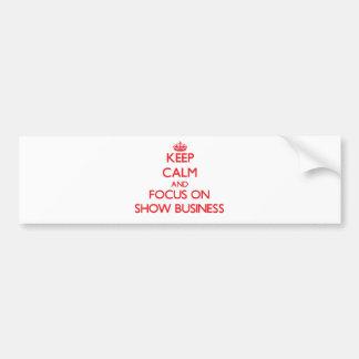 Guarde la calma y el foco en show business pegatina de parachoque