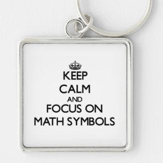 Guarde la calma y el foco en símbolos de la matemá