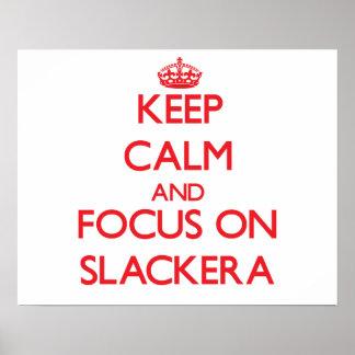 Guarde la calma y el foco en Slackera Impresiones