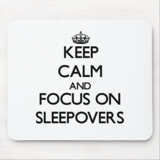 Guarde la calma y el foco en Sleepovers Alfombrilla De Ratón