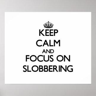 Guarde la calma y el foco en Slobbering Posters