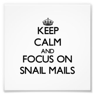 Guarde la calma y el foco en snail mail impresión fotográfica