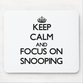 Guarde la calma y el foco en Snooping Alfombrillas De Ratones