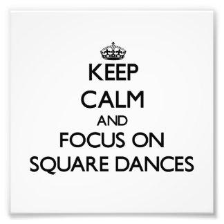 Guarde la calma y el foco en squares dances impresion fotografica