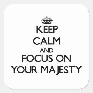 Guarde la calma y el foco en su majestad pegatina cuadradas