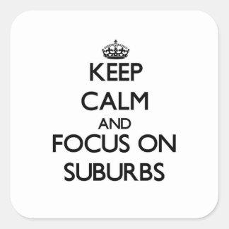 Guarde la calma y el foco en suburbios colcomanias cuadradases