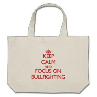 Guarde la calma y el foco en tauromaquia bolsas de mano