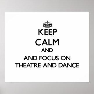 Guarde la calma y el foco en teatro y baile poster