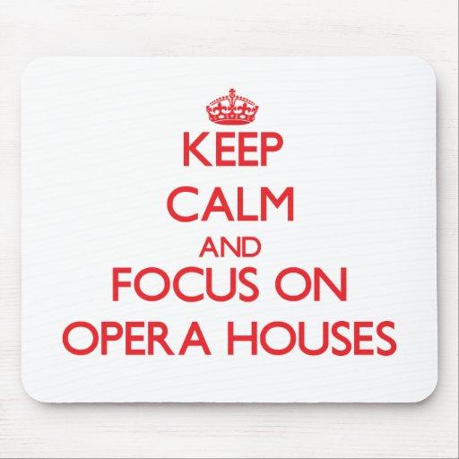 Guarde la calma y el foco en teatros de la ópera tapetes de raton