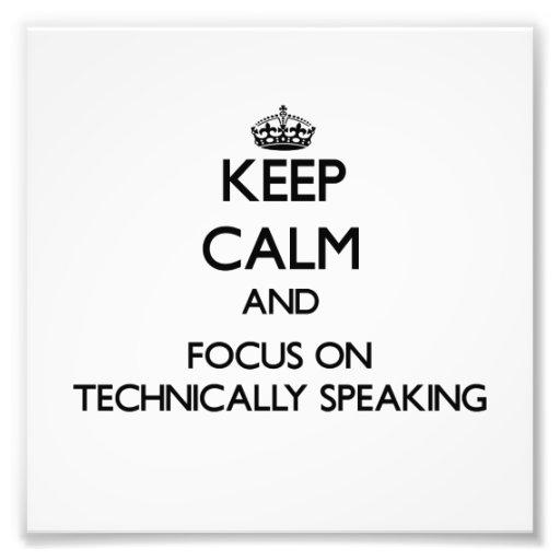 Guarde la calma y el foco en técnicamente hablando arte fotográfico
