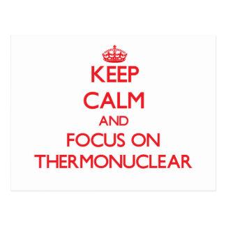 Guarde la calma y el foco en termonuclear postales