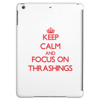 Guarde la calma y el foco en Thrashings