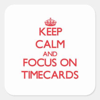 Guarde la calma y el foco en Timecards Pegatina Cuadrada