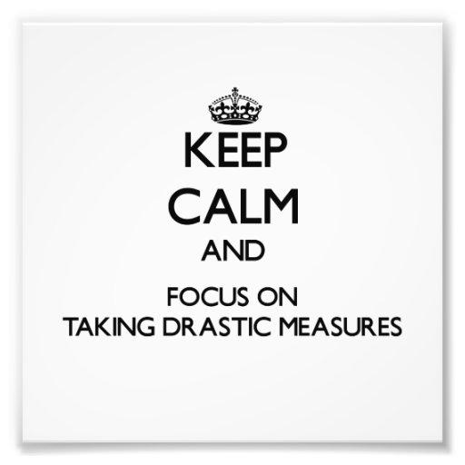 Guarde la calma y el foco en tomar medidas drástic arte fotográfico