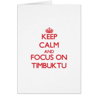 Guarde la calma y el foco en Tombuctú Tarjeta De Felicitación