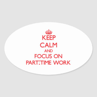 Guarde la calma y el foco en trabajo a tiempo pegatina ovalada