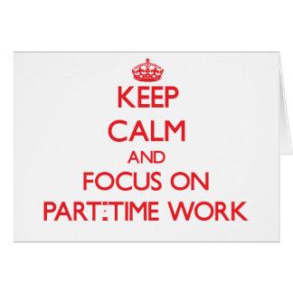 Guarde la calma y el foco en trabajo a tiempo tarjeta de felicitación